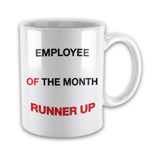 Employee of the Month Runner Up Funny Novelty Mug